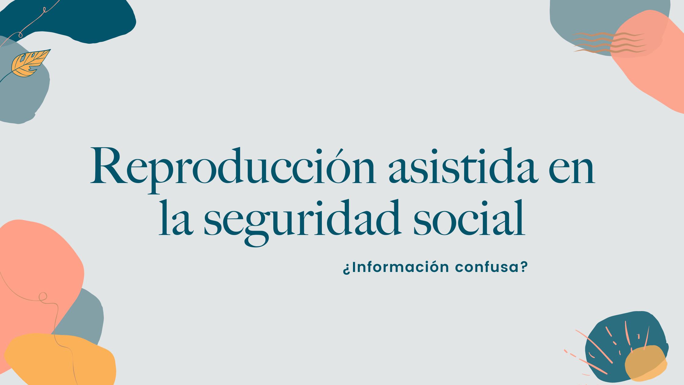 Dudas reproducción asistida seguridad social españa