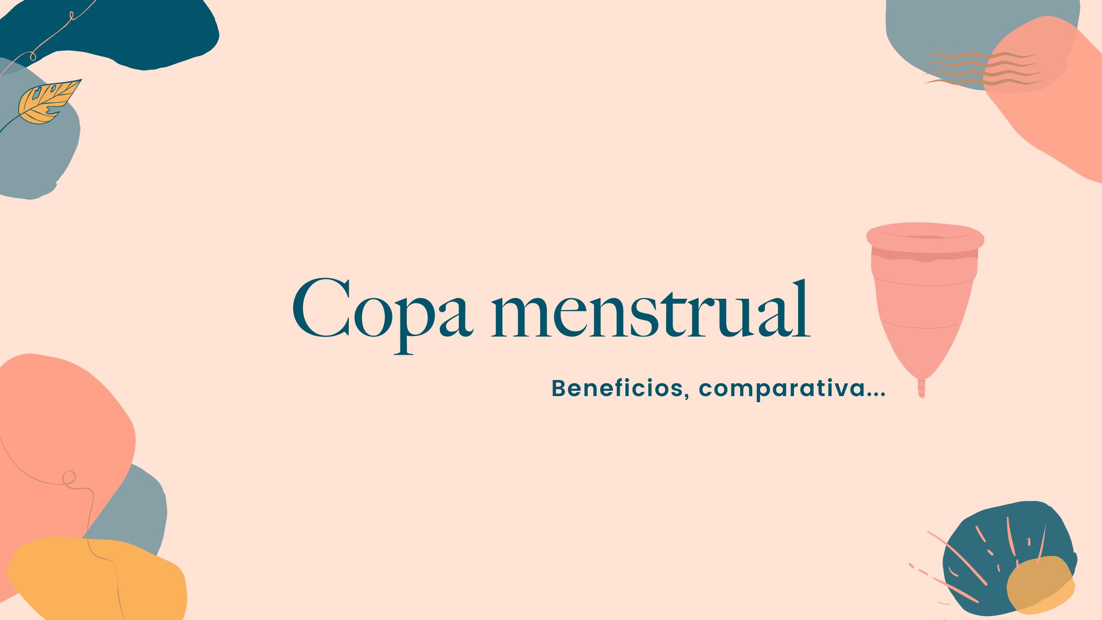 La copa menstrual: el gran descubrimiento + comparativa 2021