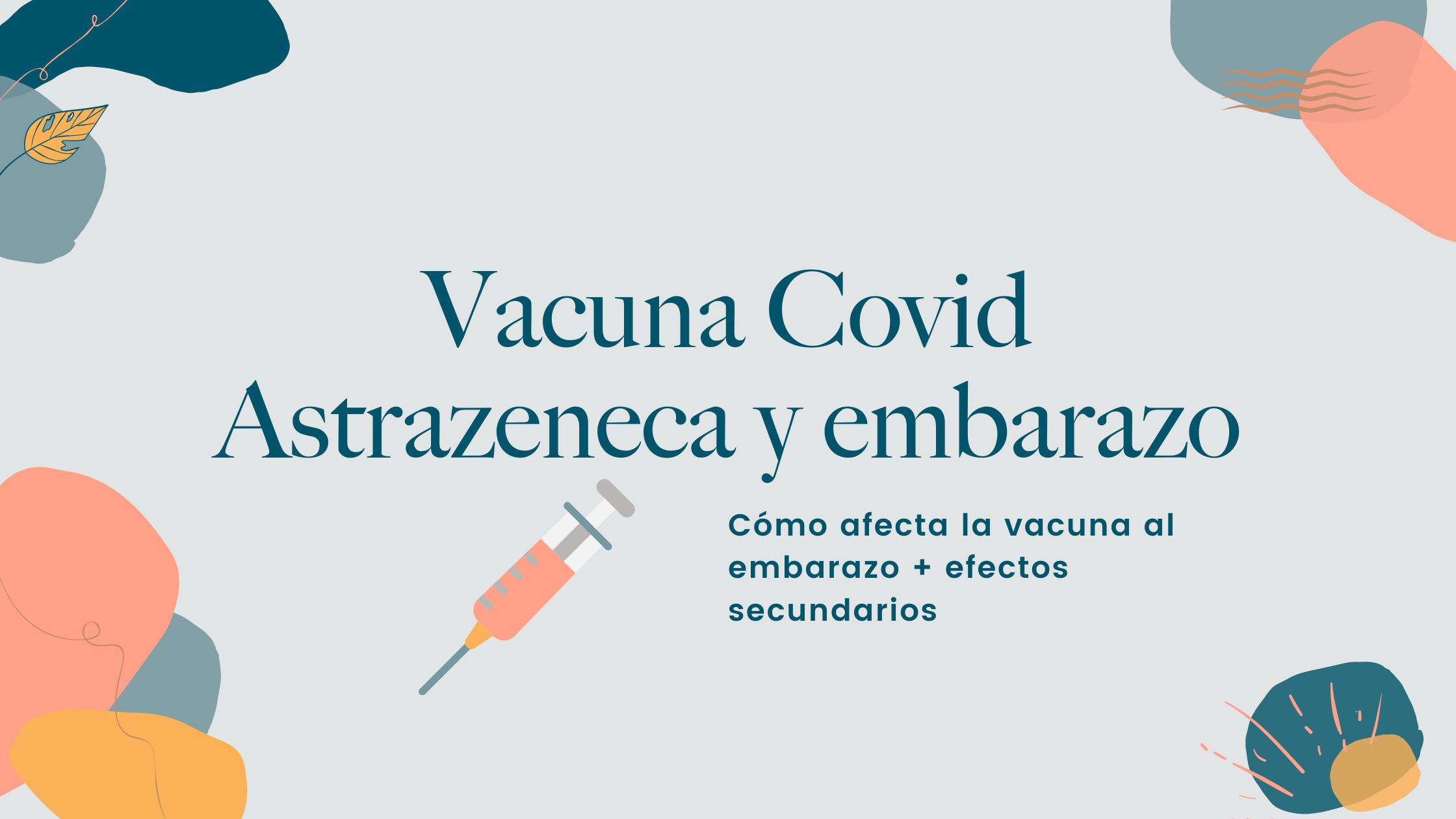 Vacuna del covid y embarazo (Atrazeneca)