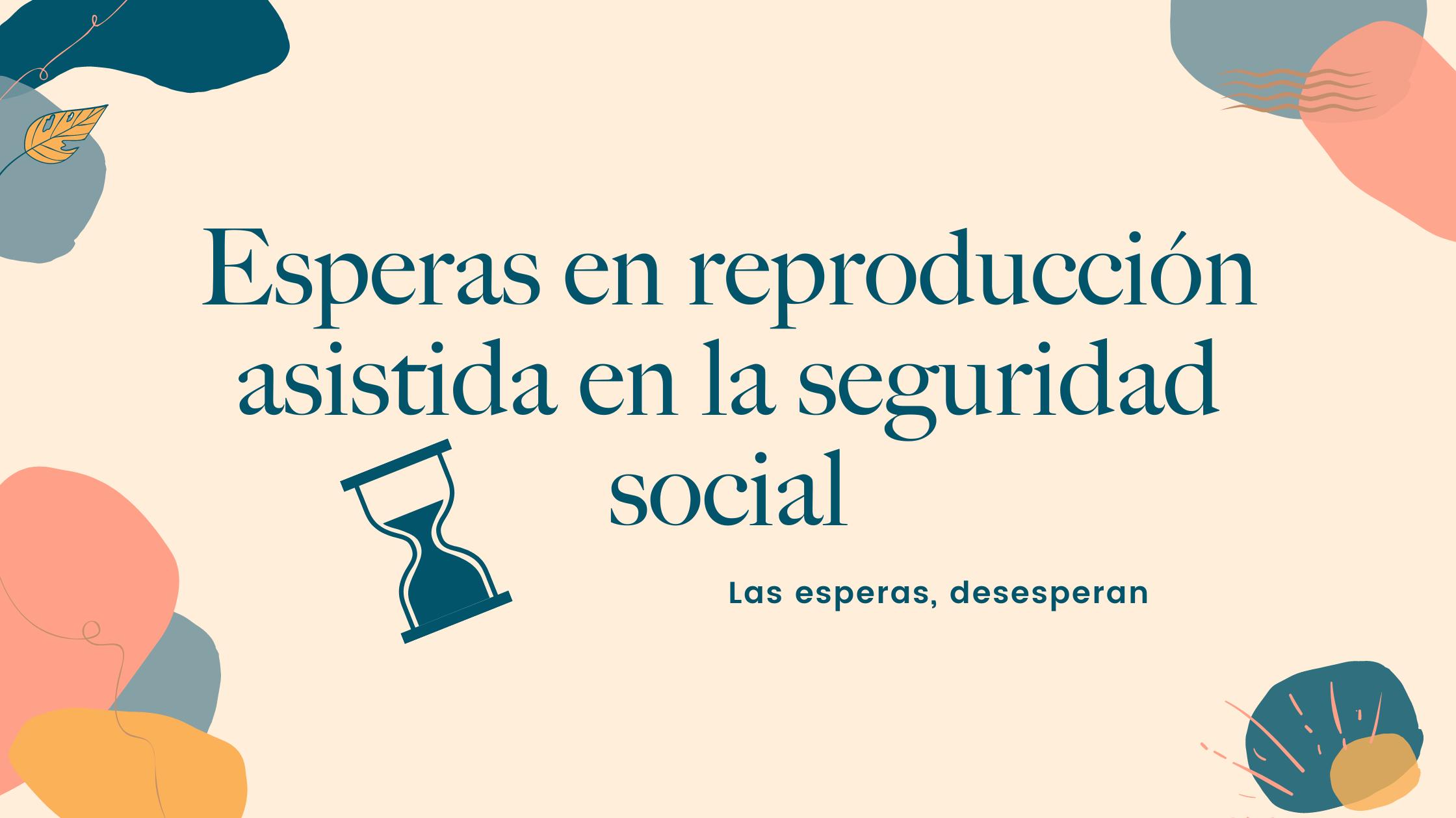 Esperas en reproducción asistida en la seguridad social (I)