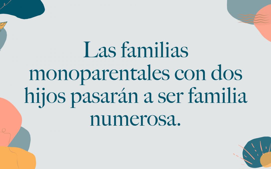 Las familias monoparentales con dos hijos pasarán a ser familia numerosa