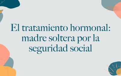 Madre soltera por inseminación artificial en la seguridad social: las hormonas y los pinchazos